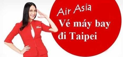 Vé máy bay Air Asia đi Taipei | Ve may bay, Đặt mua vé máy bay tại đại lý vé máy bay Duy Đức cam kết giá rẻ nhất | Scoop.it