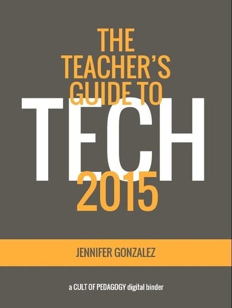 Introducing the Teacher's Guide to Tech | 21 century teaching and learning | Scoop.it