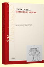 J. Cocteau, Écrits sur la musique (éd. D. Gullentops, M. Haine) | Musique et littérature | Scoop.it