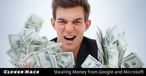That's A Clever Hack! How anyone could make Money from Google and Microsoft | Jeff Morris | Scoop.it