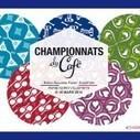 Les Championnats duCafé: nouveaux Jeux ... - Ici & Ailleurs | Grains et Feuilles | Scoop.it