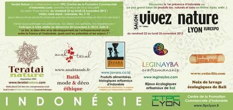 L'Indonésie au Salon VIVEZ NATURE Lyon Eurexpo du 22 au 25 novembre 2013 | Scoop Indonesia | Scoop.it
