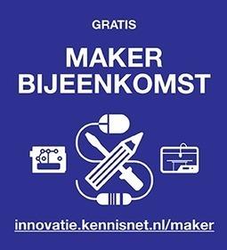 Bijeenkomst: Maker Movement in het onderwijs – Kennisnet Innovatie | Kijken hoe dit gaat | Scoop.it