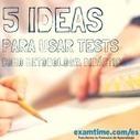 Los Tests como Metodología Didáctica: 5 Ideas | Herramientas digitales educación | Scoop.it