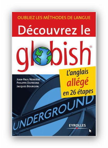 Découvrez le Globish L'anglais allégé en 26 étapes | Cours Informatique | Scoop.it