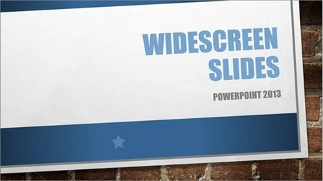 PowerPoint 2013: Widescreen Presentations | Aprendiendo a Distancia | Scoop.it