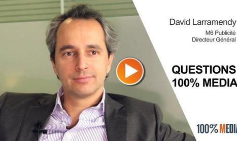 La stratégie de M6 Publicité par David Larramendy en vidéo   Web & Media   Scoop.it