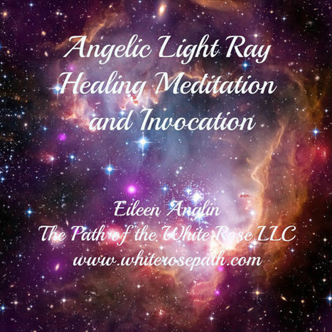 Angelic Light Ray Healing Meditation and Invocation Audio CD   Angelic Empowerment with The Path of the White Rose LLC   Scoop.it