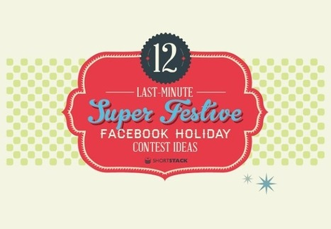 Visualistan: Facebook Holiday Contests: 12 Last Minute Super Festive Ideas [Infographic] | Social Media | Scoop.it