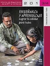 Informe de 2013/4. Enseñanza y aprendizaje: Lograr la calidad para todos | Education | Scoop.it