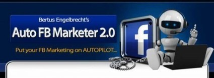 Auto FB Marketer 2.0 Review – Best Facebook Software to Automate all your activity in Facebook Marketing and Boost Your Affiliate Sales Income   Online Business Opportunities   Scoop.it