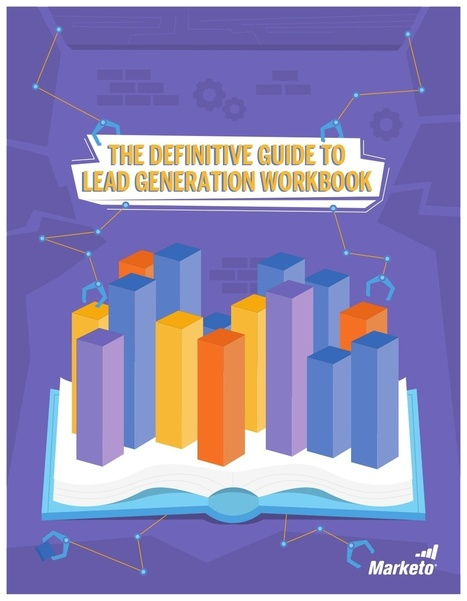 The Definitive Guide to Lead Generation Workbook | Marketo | SMB Excellence | Scoop.it