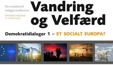 Vandring og Velfærd – Et Socialt Europa | Social Politik | Scoop.it