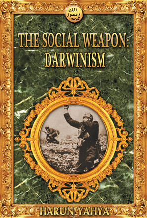 The Social Weapon: Darwinism - Harunyahya.com | SCIENCE & FACTS | Scoop.it
