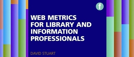 5 tips for librarians using web metrics | CILIP | The Information Professional | Scoop.it