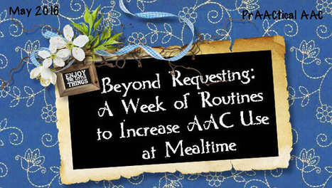 Beyond Requesting: A Week of Routines to Increase AAC Use at Mealtime | AAC: Augmentative and Alternative Communication | Scoop.it