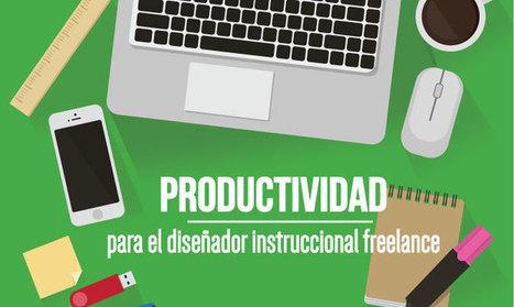 5 recomendaciones de productividad para el diseñador instruccional freelance | Pedalogica: educación y TIC | Scoop.it