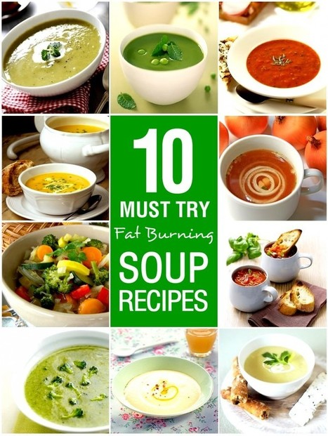 10 Must Try Fat Burning Soup Recipes | My Weight Loss Dream | The Man With The Golden Tongs Goes All Out On Health | Scoop.it