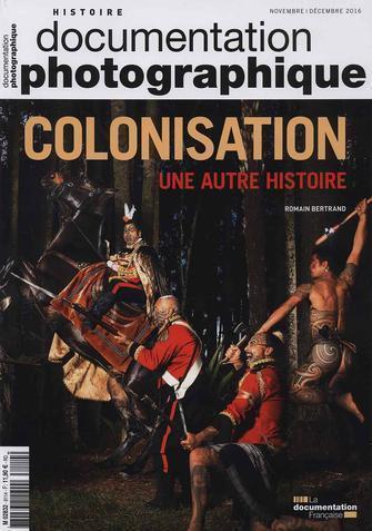 La Documentation française n°8114 - Colonisation, une autre histoire. Nov./Déc. 2016 | PRESSE au CDI : c'est le Bouquet ! Collège Le Verger | Scoop.it