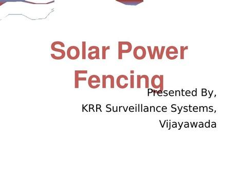 Solar Fencing for Industry | Solar Fencing | KRR Surveillance | Scoop.it