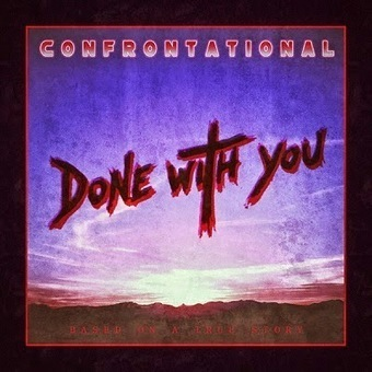Confrontational, Done with You - Stereorama | Music & Art | Scoop.it