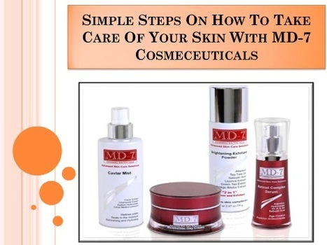 Steps To Take Care Of Your Skin With MD-7 Cosmeceuticals | Md7 Skin Care Products | Scoop.it