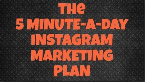 The 5-Minute-A-Day Instagram Marketing Plan - Search Engine Journal | Impact of Social Media | Scoop.it