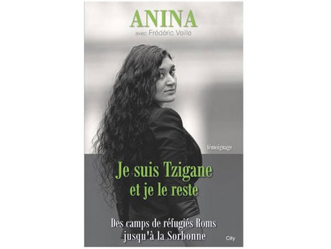 Anina, je suis Tzigane et je le reste | 7 milliards de voisins | Scoop.it
