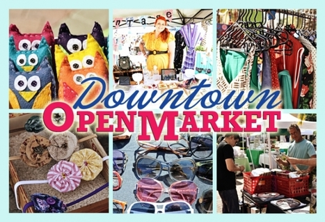 Downtown Open Market is happening this weekend | READ WHAT I READ | Scoop.it
