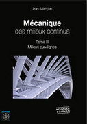 Mécanique des milieux continus. Tome III, Milieux curvilignes / Jean Salençon., Éditions de l'École polytechnique, 2016   Bibliothèque de l'Ecole des Ponts ParisTech   Scoop.it