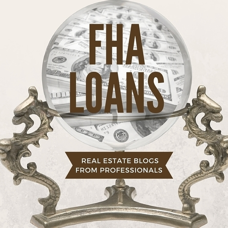 Top Articles & Resources Relating To FHA Loans | Top Real Estate and Mortgage Articles | Scoop.it