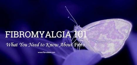 Fibromyalgia Syndrome 101: What You Need To Know » | Fibromyalgia | Scoop.it