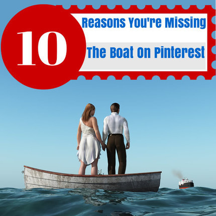 10 Reasons You're Missing the Boat on Pinterest | Video Ideas | Video Production | Video Marketing | Scoop.it