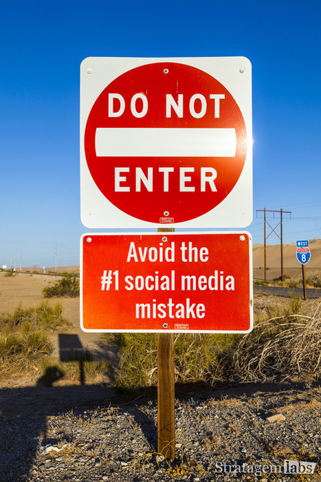 Avoid the #1 Social Media Mistake Most Companies Make | Stratagem Labs Blog | Social Media and Business Intelligence | Scoop.it