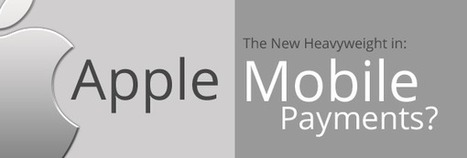 Apple - The New Heavyweight in Mobile Payments? | Mobile Payments | Scoop.it