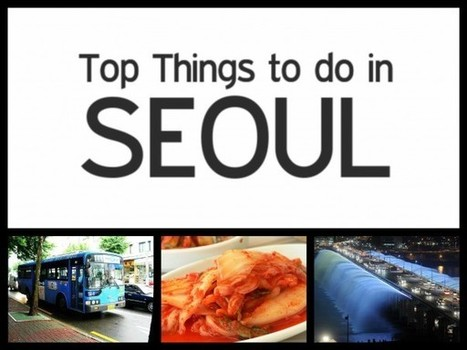 Things to do in Seoul | Famous Tourist Destinations Guide | Scoop.it