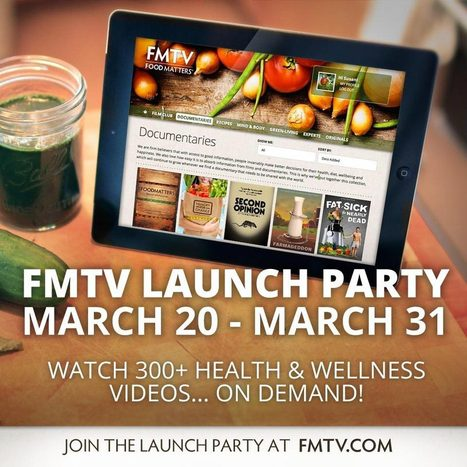 Food Matters: FMTV: FREE WORLDWIDE ONLINE LAUNCH PARTY! | Permaculture, Horticulture, Homesteading, Bio-Remediation, & Green Tech | Scoop.it