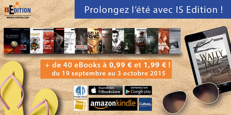 Prolongez l'été avec IS Edition : de nombreux eBooks à 0,99 et 1,99 euros du 19 septembre au 3 octobre 2015 ! | Actualités et publications de IS Edition | Scoop.it