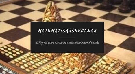 En marcha con las TIC - Matemáticas cercanas: El blog que quiere acercar las matemáticas a todo el mundo. | Educacion, ecologia y TIC | Scoop.it