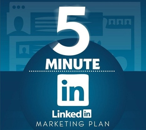 5 Minute Linkedin Management Plan for Users of All Levels [Infographic] - Business 2 Community | Insights | Scoop.it