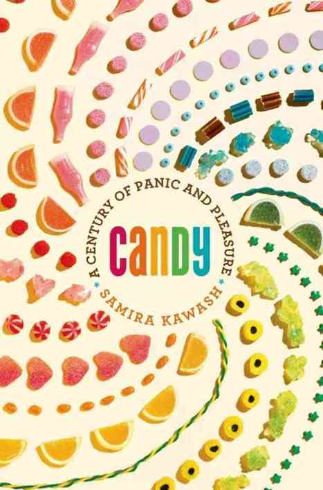 A Sweet And Sour History Of Our Obsession With Candy | Food History & New Markets | Scoop.it