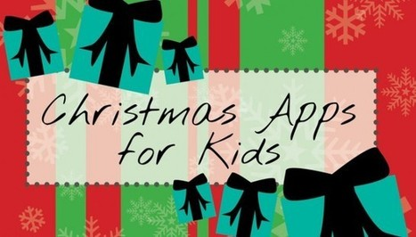 These Fun Apps Will Get The Kids Excited For Christmas -- AppAdvice | Educational Apps for Kids | Scoop.it