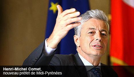 Nouveau préfet de Midi-Pyrénées, Henri-Michel Comet dévoile ses priorités | Toulouse La Ville Rose | Scoop.it