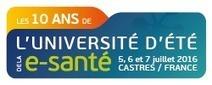 Programme complet – L'Université d'été de la e-santé 2016 à Castres (81)   Santé NTIC   Scoop.it