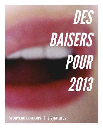 Des baisers pour 2013 -  Collectif d'auteurs | Storytelling Communication narrative Marques et entreprises | Scoop.it