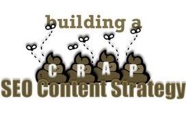 Building a CRAP SEO Content Strategy | Social Media, SEO, Mobile, Digital Marketing | Scoop.it