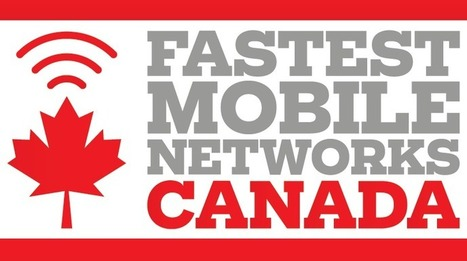 Introducing Fastest Mobile Networks Canada - PC Magazine | Infotech | Scoop.it