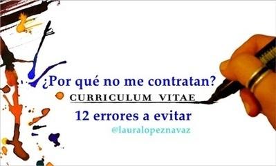 ¿Por qué no me contratan?: Currículum Vitae : 12 errores a evitar | Educacion, ecologia y TIC | Scoop.it