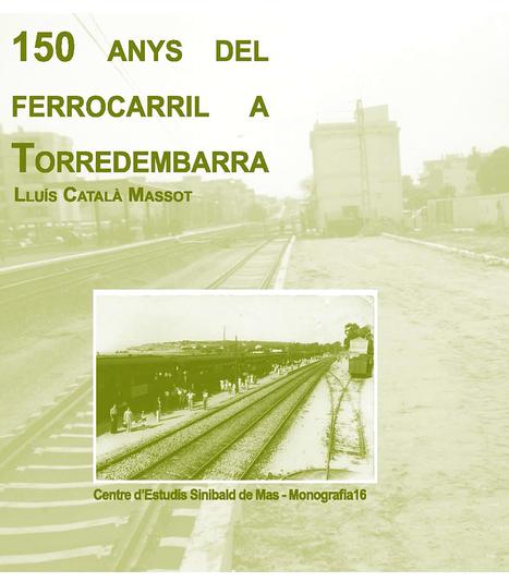 150 años del ferrocarril en Torredembarra | Cultura de Tren | Scoop.it