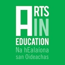 Call for Papers, Presentations and Workshops for Arts in Education National Day – Visual Artists Ireland | Artist Opportunities | Scoop.it